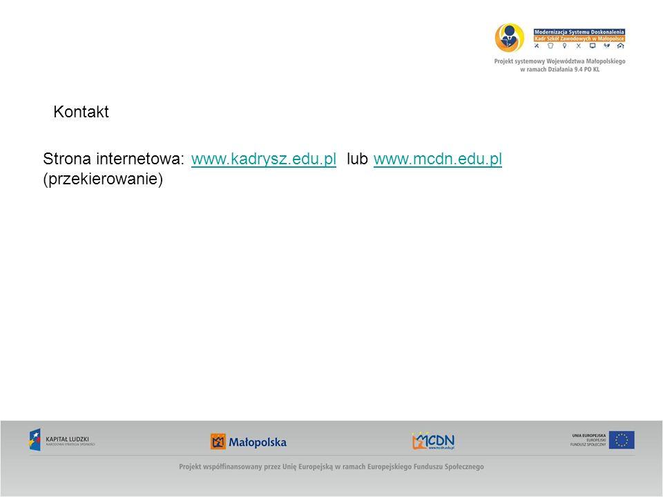 Kontakt Strona internetowa: www.kadrysz.edu.pl lub www.mcdn.edu.pl (przekierowanie)www.kadrysz.edu.plwww.mcdn.edu.pl
