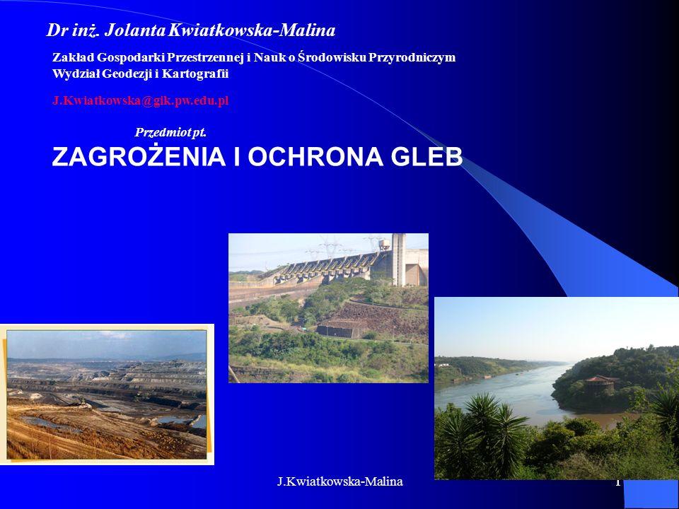 J.Kwiatkowska-Malina12 Ze względu na gospodarczą działalność człowieka wyróżnia się następujące kategorie użytkowania gleb: G.