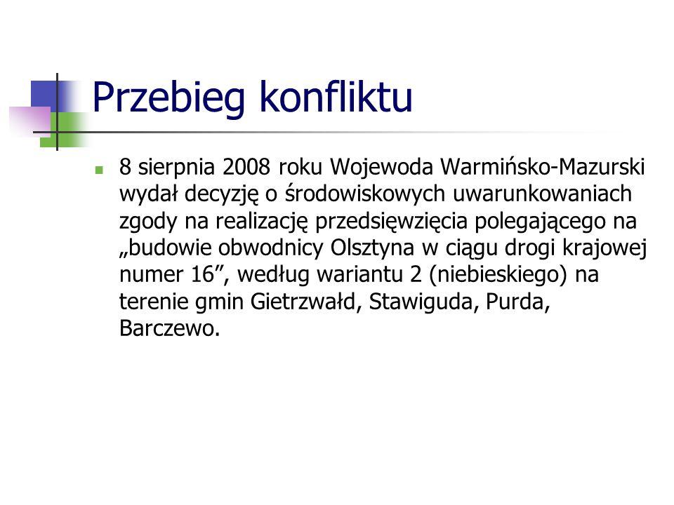 Przebieg konfliktu 8 sierpnia 2008 roku Wojewoda Warmińsko-Mazurski wydał decyzję o środowiskowych uwarunkowaniach zgody na realizację przedsięwzięcia