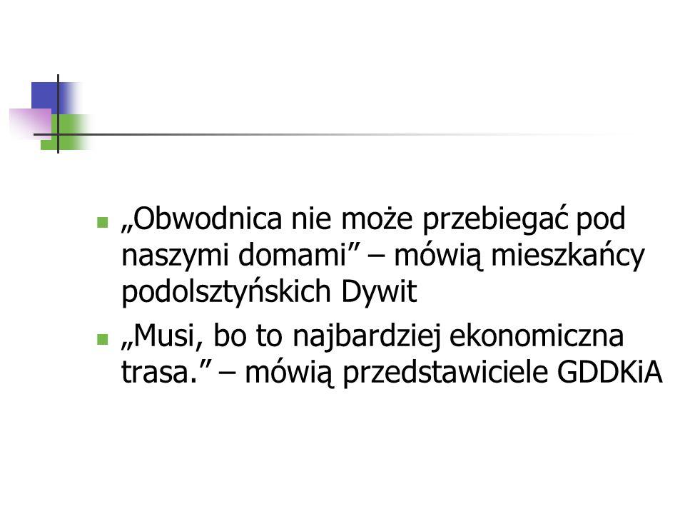Obwodnica nie może przebiegać pod naszymi domami – mówią mieszkańcy podolsztyńskich Dywit Musi, bo to najbardziej ekonomiczna trasa. – mówią przedstaw