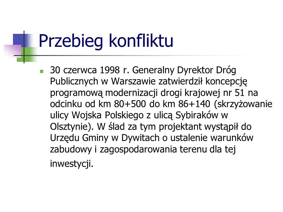 Przebieg konfliktu 30 czerwca 1998 r. Generalny Dyrektor Dróg Publicznych w Warszawie zatwierdził koncepcję programową modernizacji drogi krajowej nr