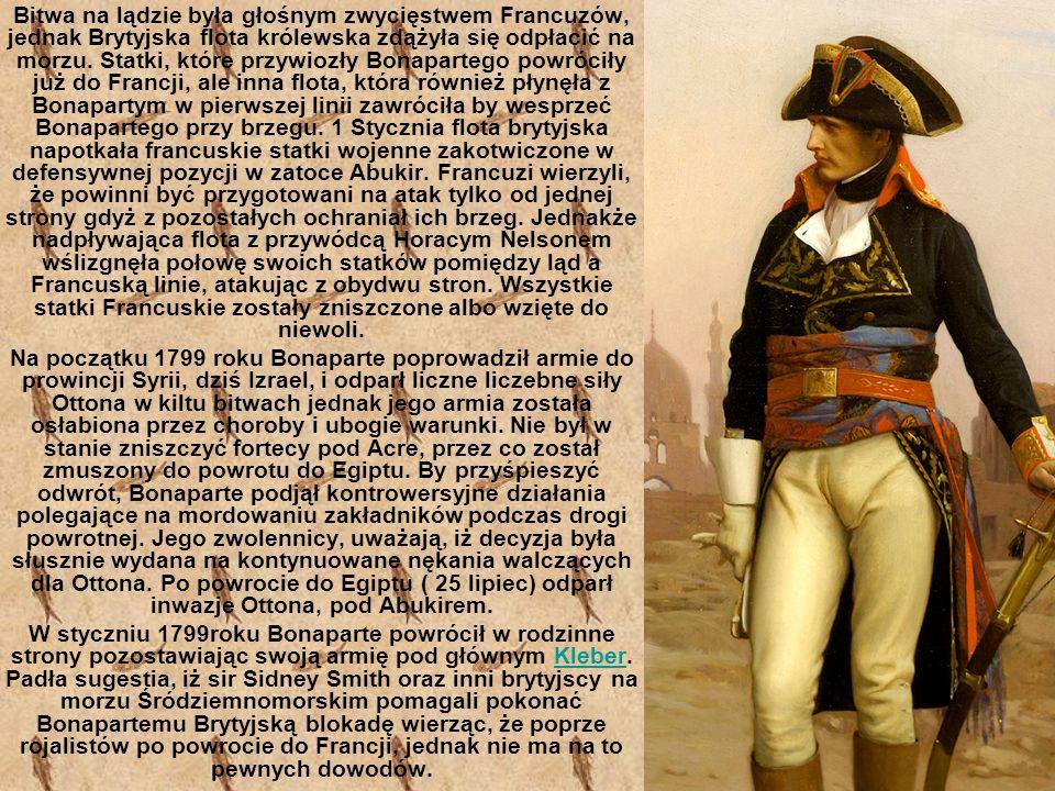 Bitwa na lądzie była głośnym zwycięstwem Francuzów, jednak Brytyjska flota królewska zdążyła się odpłacić na morzu. Statki, które przywiozły Bonaparte