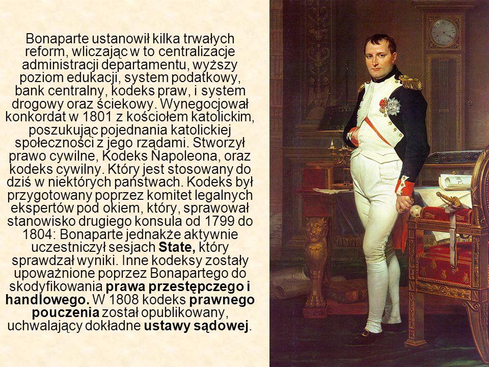 Bonaparte ustanowił kilka trwałych reform, wliczając w to centralizacje administracji departamentu, wyższy poziom edukacji, system podatkowy, bank cen