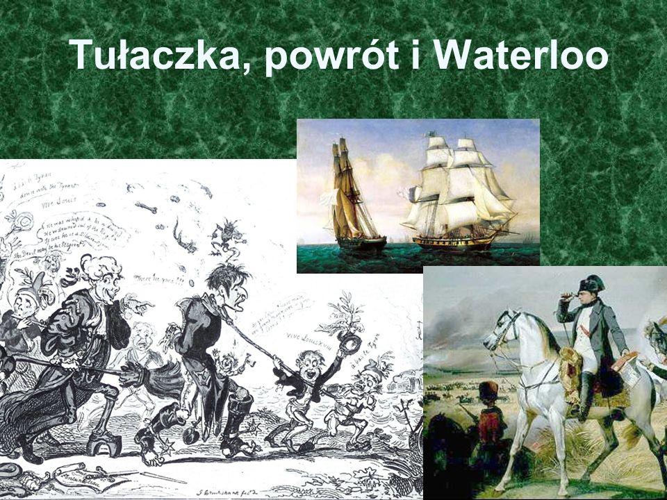 Tułaczka, powrót i Waterloo