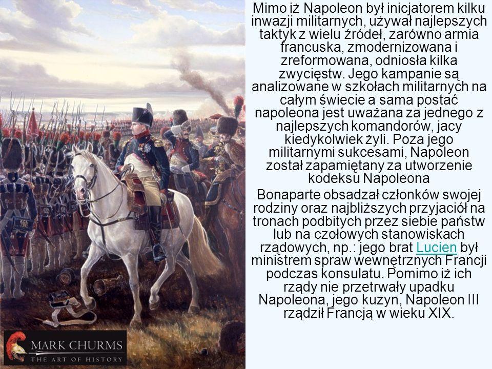 Mimo iż Napoleon był inicjatorem kilku inwazji militarnych, używał najlepszych taktyk z wielu źródeł, zarówno armia francuska, zmodernizowana i zrefor