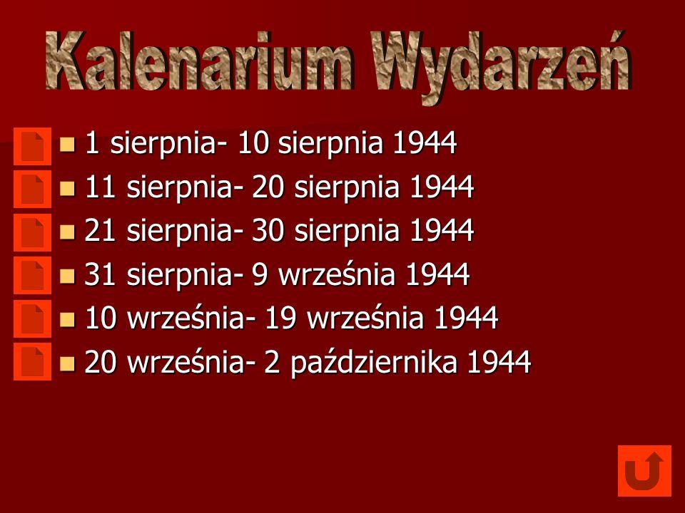 1 sierpnia- 10 sierpnia 1944 1 sierpnia- 10 sierpnia 1944 11 sierpnia- 20 sierpnia 1944 11 sierpnia- 20 sierpnia 1944 21 sierpnia- 30 sierpnia 1944 21