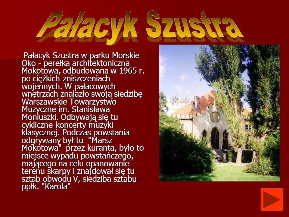 Pałacyk Szustra w parku Morskie Oko - perełka architektoniczna Mokotowa, odbudowana w 1965 r. po ciężkich zniszczeniach wojennych. W pałacowych wnętrz