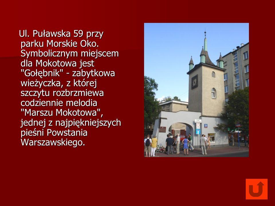 Ul. Puławska 59 przy parku Morskie Oko. Symbolicznym miejscem dla Mokotowa jest
