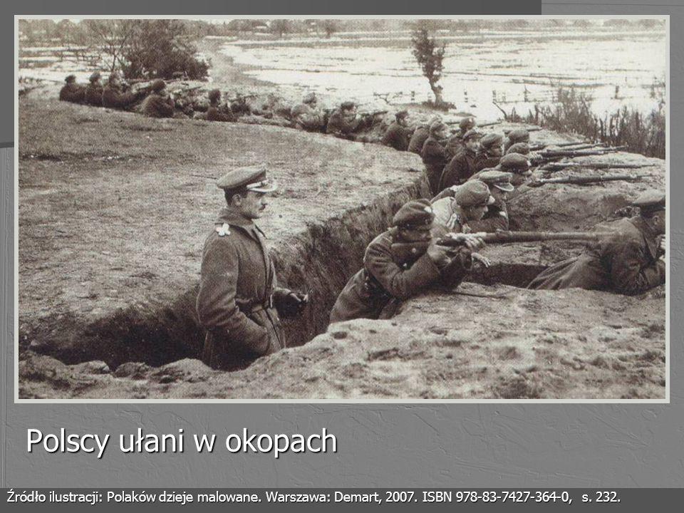 Polscy ułani w okopach Źródło ilustracji: Polaków dzieje malowane. Warszawa: Demart, 2007. ISBN 978-83-7427-364-0, s. 232.