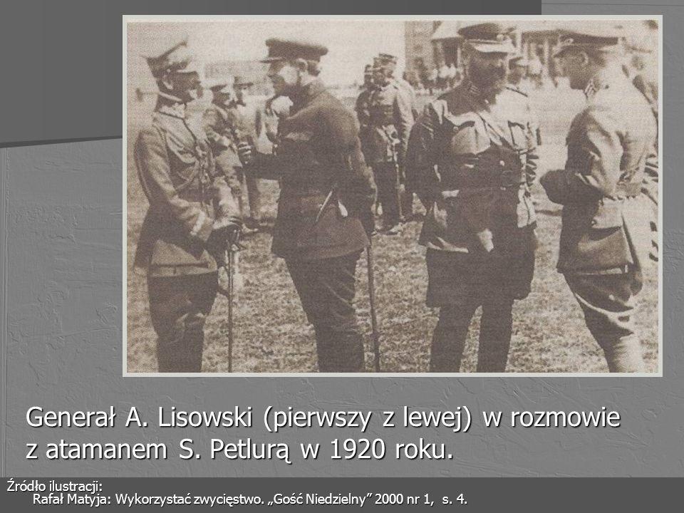 Generał A. Lisowski (pierwszy z lewej) w rozmowie z atamanem S. Petlurą w 1920 roku. Źródło ilustracji: Rafał Matyja: Wykorzystać zwycięstwo. Gość Nie