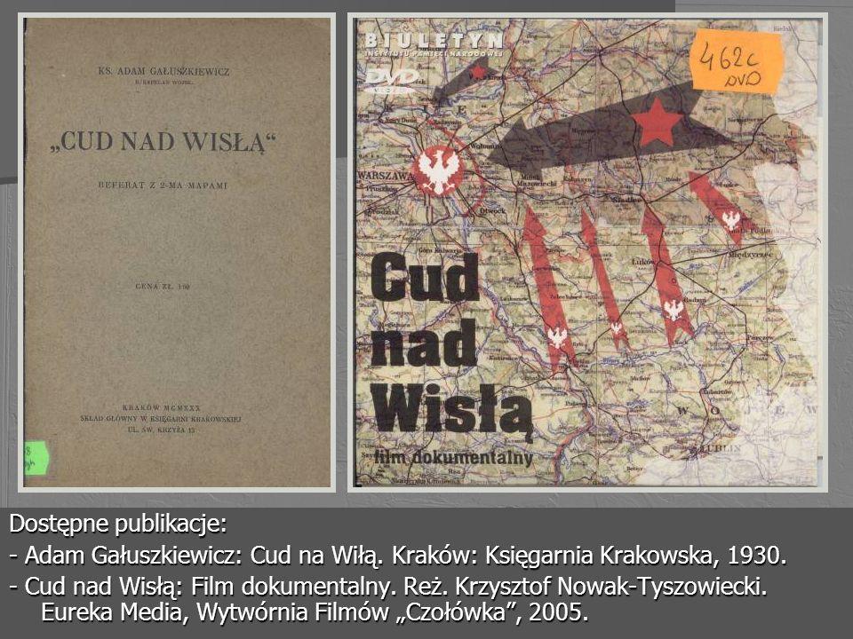 Dostępne publikacje: - Adam Gałuszkiewicz: Cud na Wiłą. Kraków: Księgarnia Krakowska, 1930. - Cud nad Wisłą: Film dokumentalny. Reż. Krzysztof Nowak-T