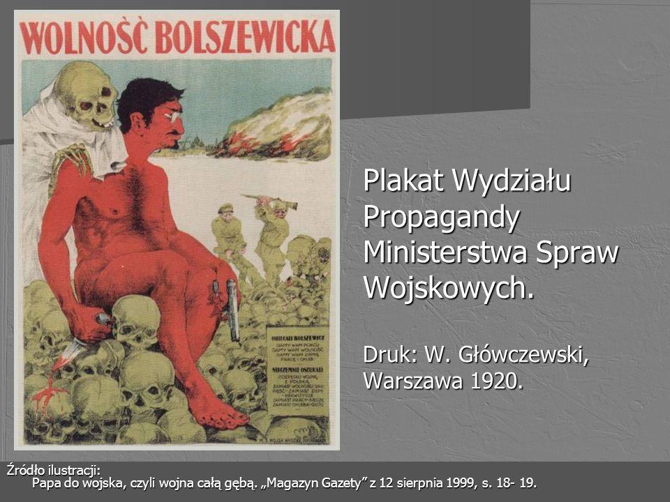 Plakat Wydziału Propagandy Ministerstwa Spraw Wojskowych. Druk: W. Główczewski, Warszawa 1920. Źródło ilustracji: Papa do wojska, czyli wojna całą gęb