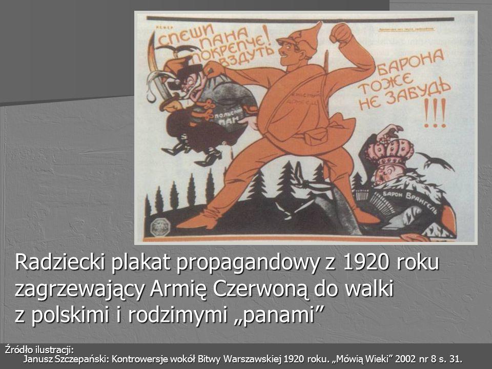 Radziecki plakat propagandowy z 1920 roku zagrzewający Armię Czerwoną do walki z polskimi i rodzimymi panami Źródło ilustracji: Janusz Szczepański: Ko