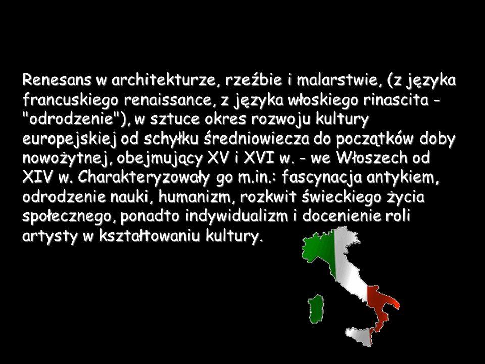 Renesans w architekturze, rzeźbie i malarstwie, (z języka francuskiego renaissance, z języka włoskiego rinascita -