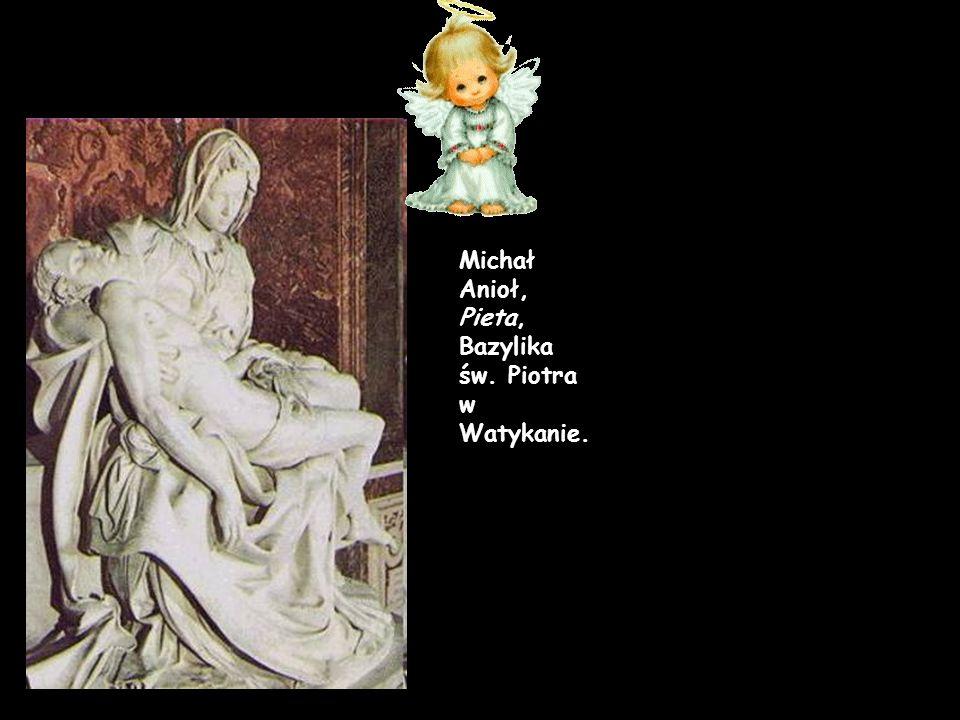 Michał Anioł, Pieta, Bazylika św. Piotra w Watykanie.