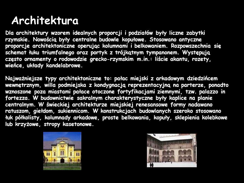 Architektura Dla architektury wzorem idealnych proporcji i podziałów były liczne zabytki rzymskie. Nowością były centralne budowle kopułowe. Stosowano