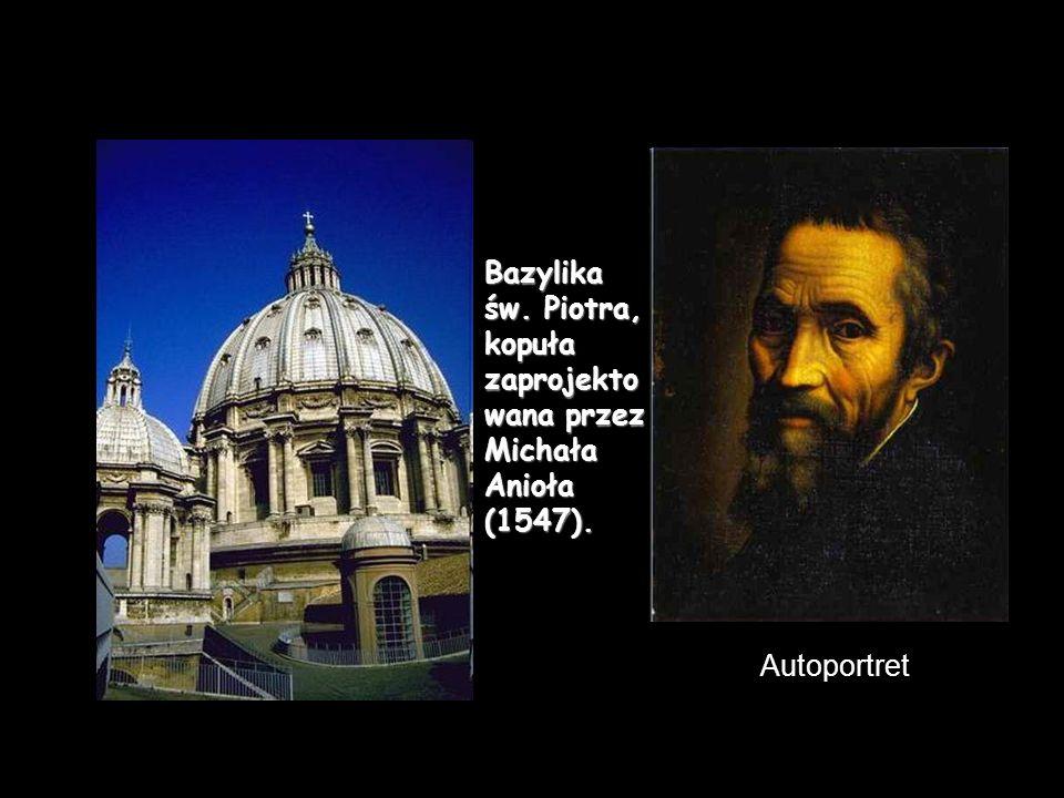 Bazylika św. Piotra, kopuła zaprojekto wana przez Michała Anioła (1547). Autoportret