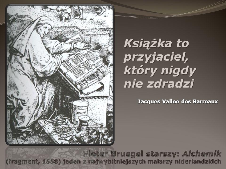 Książka to przyjaciel, który nigdy nie zdradzi Jacques Vallee des Barreaux