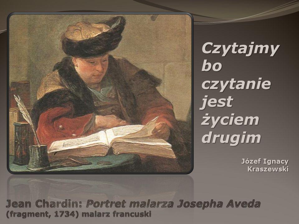 Czytajmy bo czytanie jest życiem drugim Józef Ignacy Kraszewski