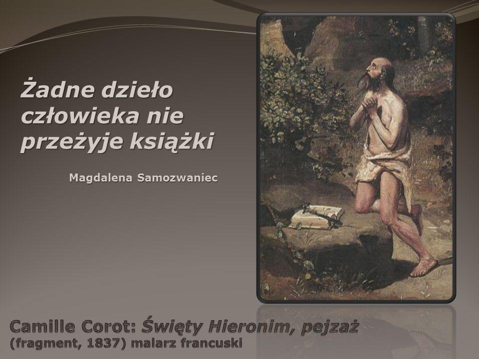 Żadne dzieło człowieka nie przeżyje książki Magdalena Samozwaniec