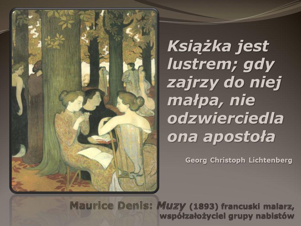 Książka jest lustrem; gdy zajrzy do niej małpa, nie odzwierciedla ona apostoła Georg Christoph Lichtenberg