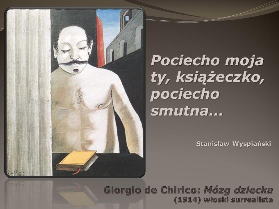 Pociecho moja ty, książeczko, pociecho smutna... Stanisław Wyspiański