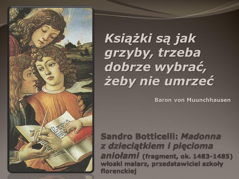 Książki są jak grzyby, trzeba dobrze wybrać, żeby nie umrzeć Baron von Muunchhausen