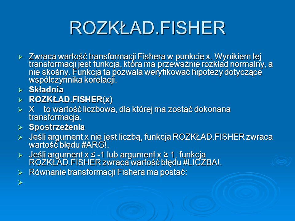 ROZKŁAD.FISHER Zwraca wartość transformacji Fishera w punkcie x.