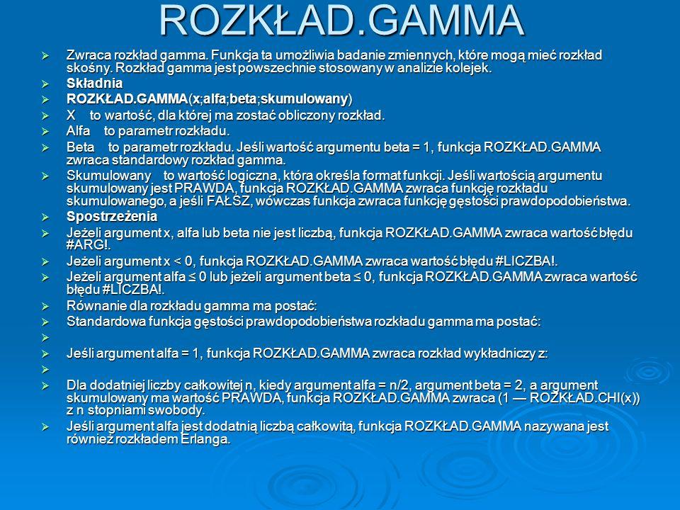 ROZKŁAD.GAMMA Zwraca rozkład gamma.