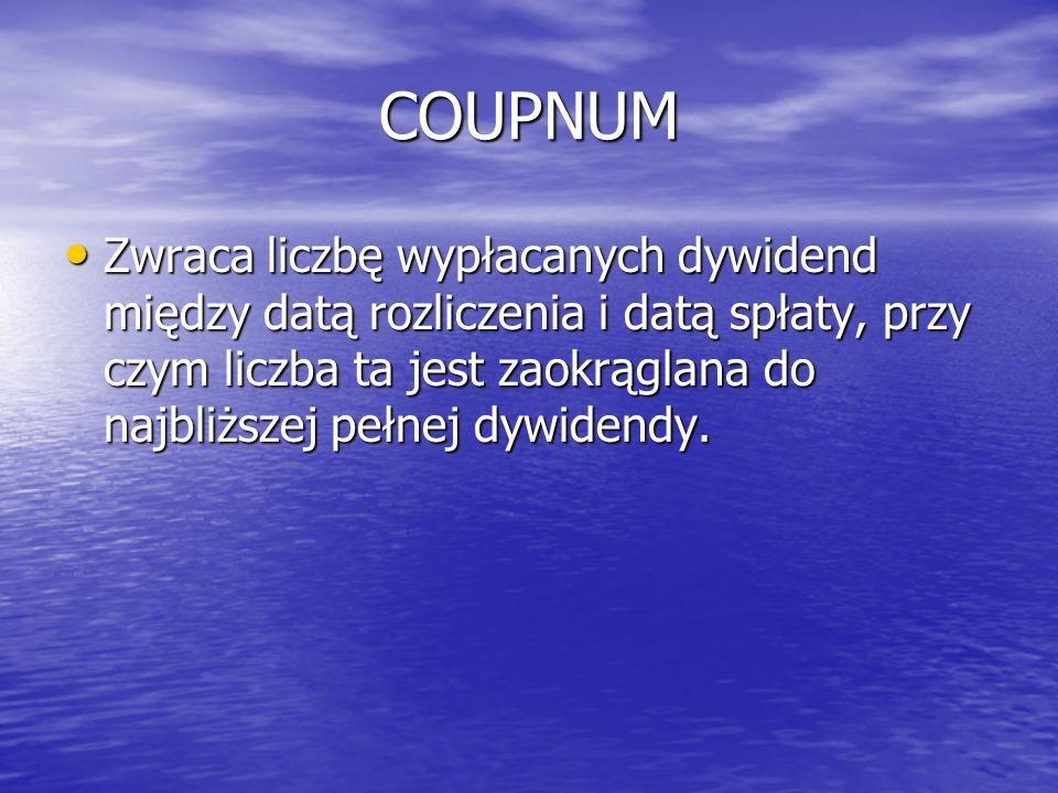 COUPNUM Zwraca liczbę wypłacanych dywidend między datą rozliczenia i datą spłaty, przy czym liczba ta jest zaokrąglana do najbliższej pełnej dywidendy