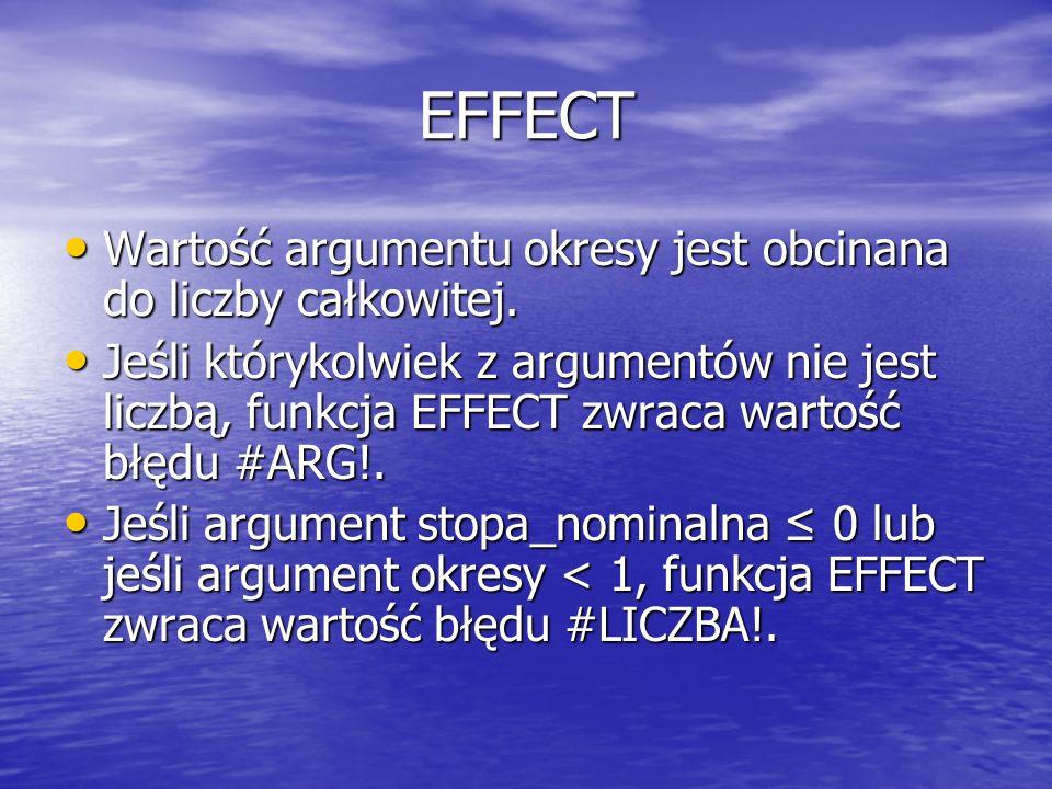 EFFECT Wartość argumentu okresy jest obcinana do liczby całkowitej. Wartość argumentu okresy jest obcinana do liczby całkowitej. Jeśli którykolwiek z