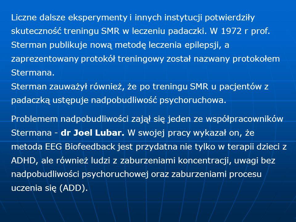 Liczne dalsze eksperymenty i innych instytucji potwierdziły skuteczność treningu SMR w leczeniu padaczki. W 1972 r prof. Sterman publikuje nową metodę
