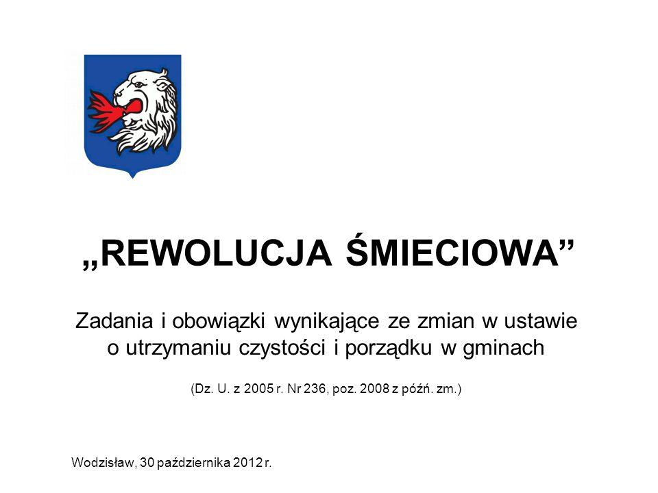 REWOLUCJA ŚMIECIOWA Zadania i obowiązki wynikające ze zmian w ustawie o utrzymaniu czystości i porządku w gminach (Dz. U. z 2005 r. Nr 236, poz. 2008