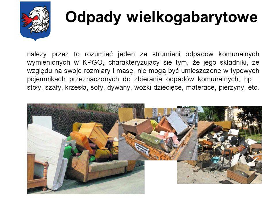 Odpady wielkogabarytowe należy przez to rozumieć jeden ze strumieni odpadów komunalnych wymienionych w KPGO, charakteryzujący się tym, że jego składni