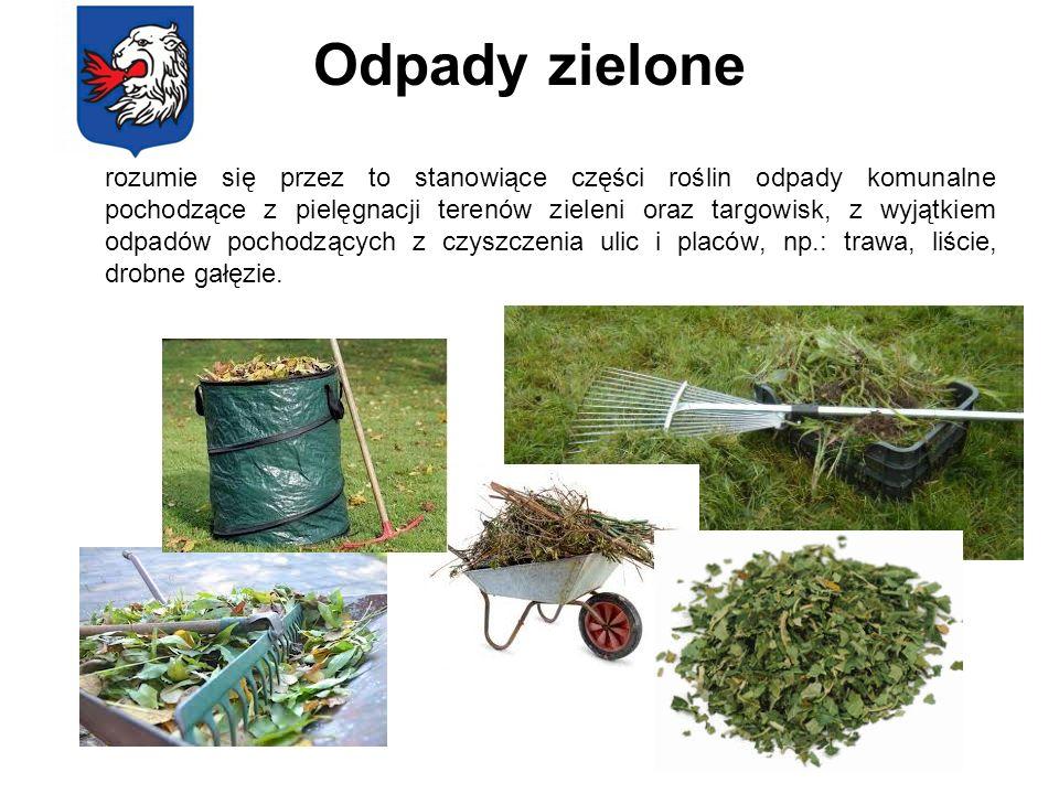 Odpady zielone rozumie się przez to stanowiące części roślin odpady komunalne pochodzące z pielęgnacji terenów zieleni oraz targowisk, z wyjątkiem odp