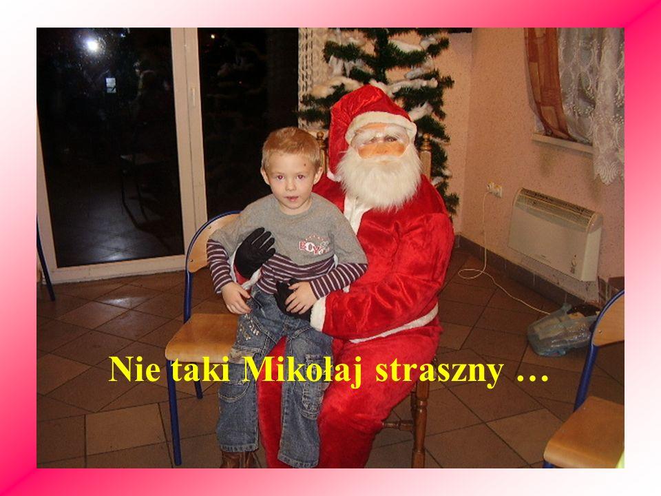 Nie taki Mikołaj straszny …