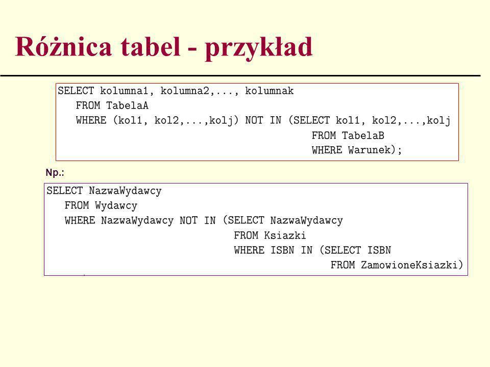 Różnica tabel - przykład Np.:
