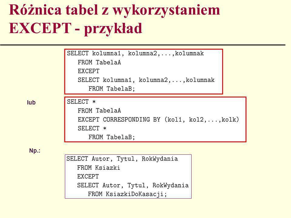 Różnica tabel z wykorzystaniem EXCEPT - przykład lub Np.: