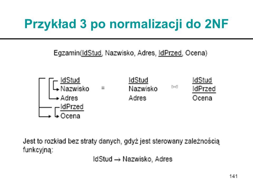 141 Przykład 3 po normalizacji do 2NF