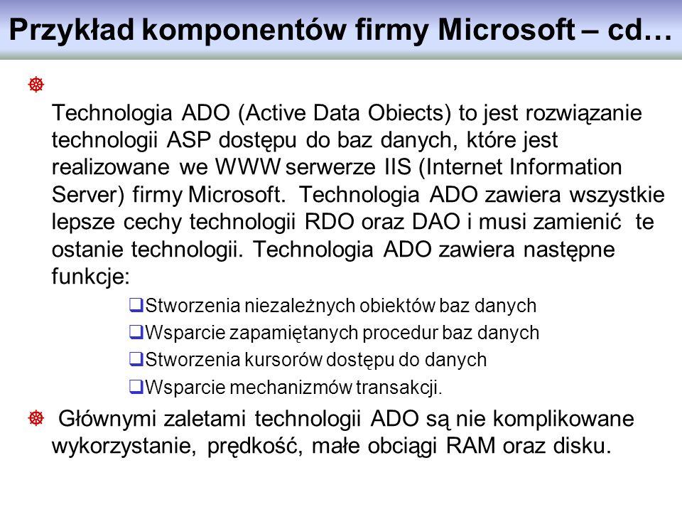 Technologia ADO (Active Data Obiects) to jest rozwiązanie technologii ASP dostępu do baz danych, które jest realizowane we WWW serwerze IIS (Internet