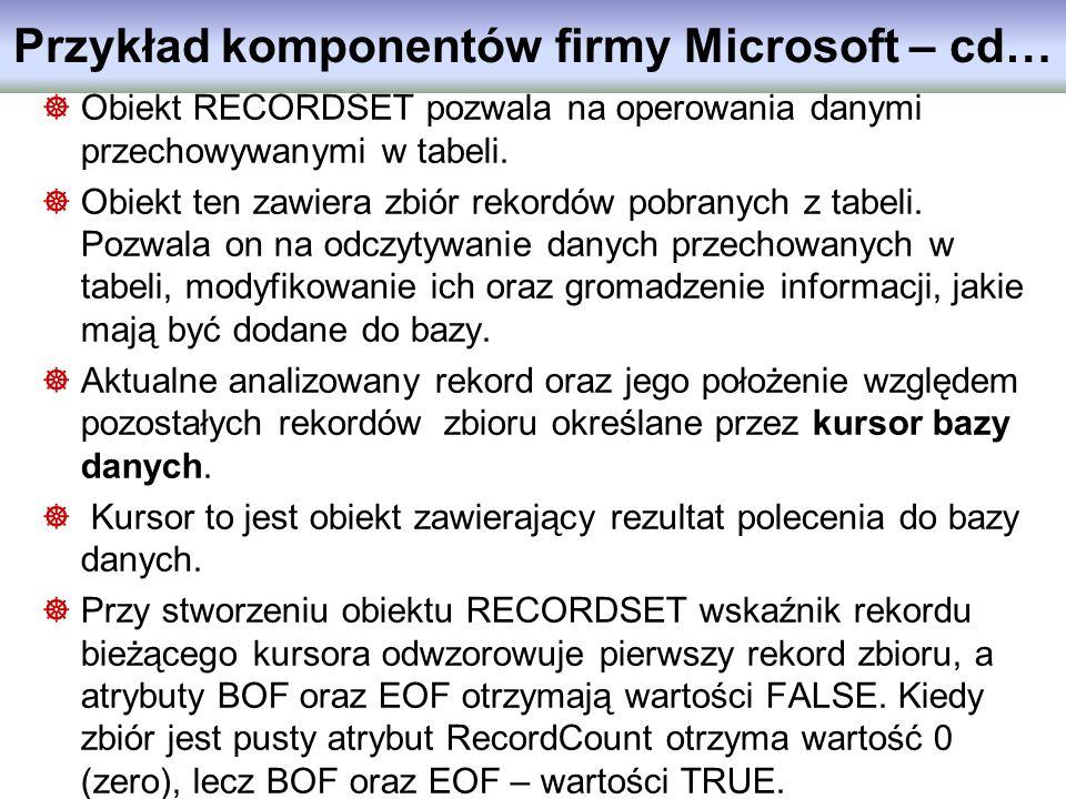 Obiekt RECORDSET pozwala na operowania danymi przechowywanymi w tabeli. Obiekt ten zawiera zbiór rekordów pobranych z tabeli. Pozwala on na odczytywan