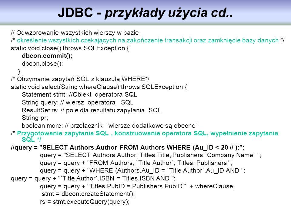 JDBC - przykłady użycia cd.. // Odwzorowanie wszystkich wierszy w bazie /* określenie wszystkich czekających na zakończenie transakcji oraz zamknięcie
