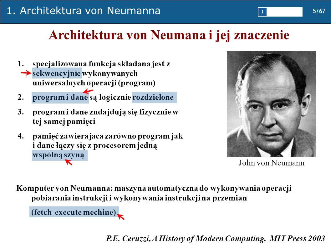1. Architektura von Neumanna 5/67 1 2345 Architektura von Neumana i jej znaczenie John von Neumann 1.specjalizowana funkcja składana jest z sekwencyjn