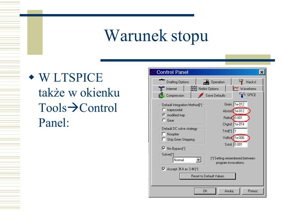 Warunek stopu W LTSPICE także w okienku Tools Control Panel: