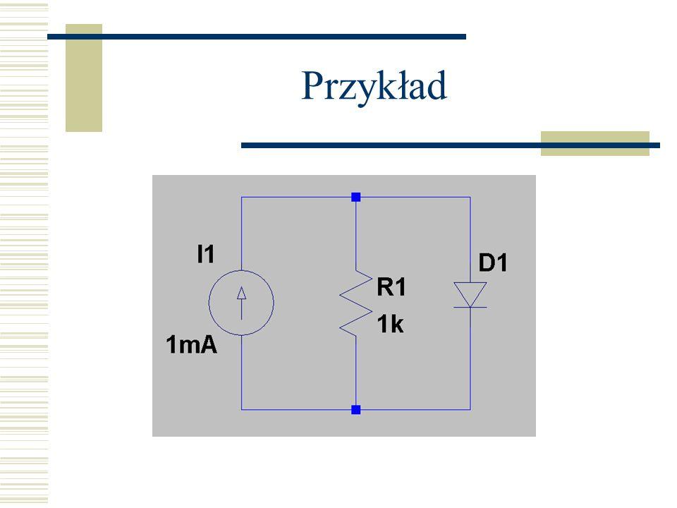 Równanie nieliniowe diody: q-ładunek elektronu k-stała Boltzmanna T-temperatura n-współczynnik idealności – charakterystyczny dla materiału (dla krzemu 2 dla małych prądów)