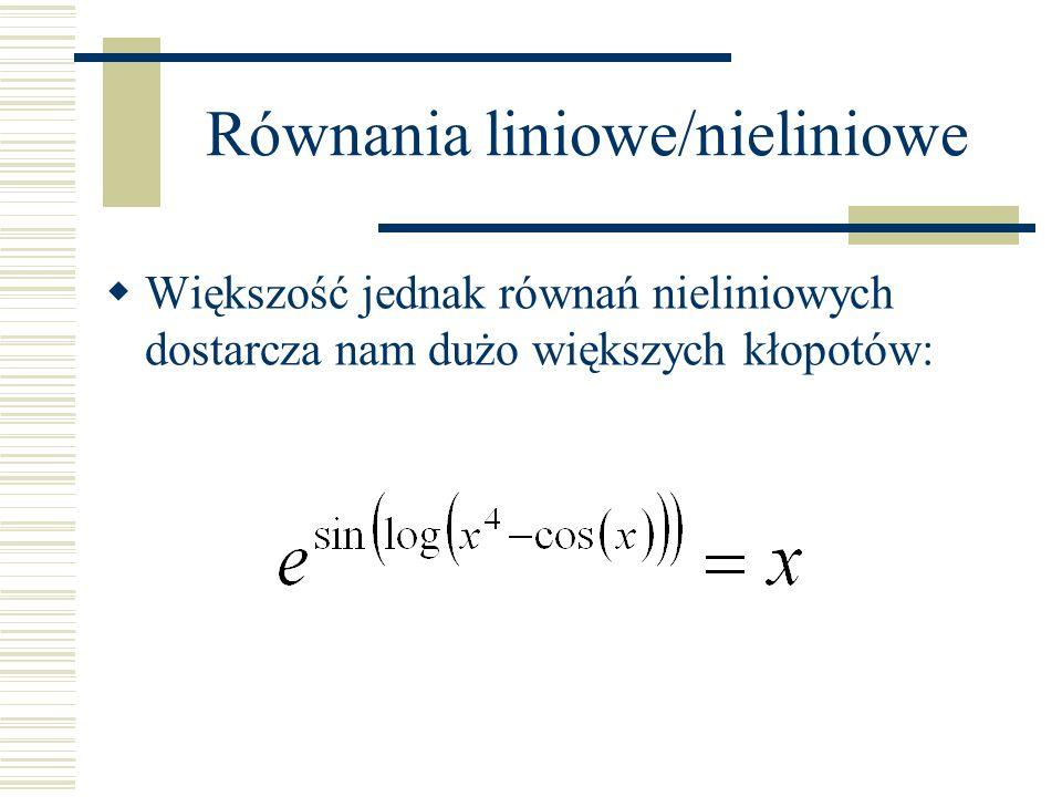 Układy równań liniowych Na rozwiązywanie układów równań liniowych są metody, których mają trzy ważne cechy: Algorytm zawsze kończy pracę w obrębie ściśle określonego limitu liczby kroków obliczeniowych Algorytm zawsze znajduje unikalne rozwiązanie lub potrafi stwierdzić, że takiego rozwiązania nie ma Dokładność wyznaczenia rozwiązania jest związana z dokładnością obliczeń maszyny liczącej a nie jest cechą algorytmu (można więc w pewnym sensie powiedzieć, że algorytm wyznacza rozwiązanie dokładne)