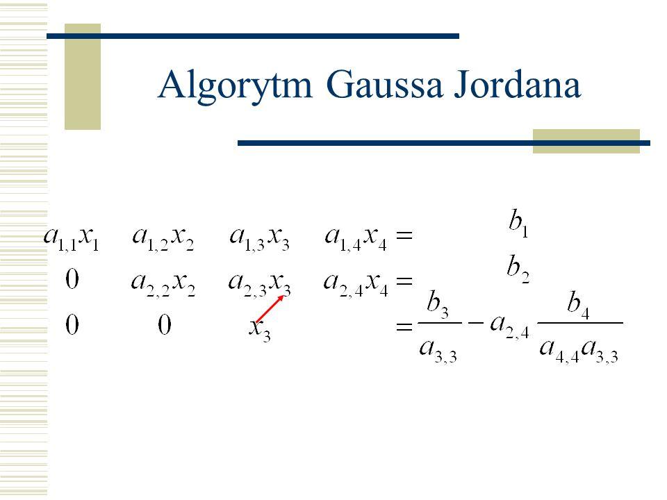 Algorytm Gaussa-Jordana Doprowadzenie do postaci trójkątnej górnej rezlizuje się w pierwszej fazie algorytmu poprzez ciąg operacji polegających na dodawaniu (odejmowania) do jednego równania wielokrotności drugiego Bezpośrednim celem każdej takiej operacji jest wyzerować współczynnik przy kolejnej zmiennej W zapisie macierzowym operacja na równaniu polega na jednoczesnym poddawaniu tym samym przekształceniom wierszowym i macierzy A i wektora b