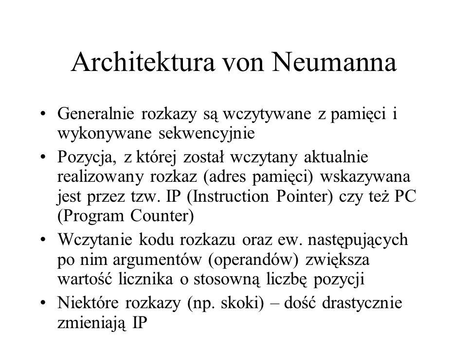 Architektura von Neumanna Generalnie rozkazy są wczytywane z pamięci i wykonywane sekwencyjnie Pozycja, z której został wczytany aktualnie realizowany
