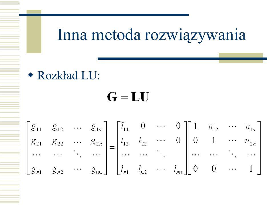 Inna metoda rozwiązywania Rozkład LU: