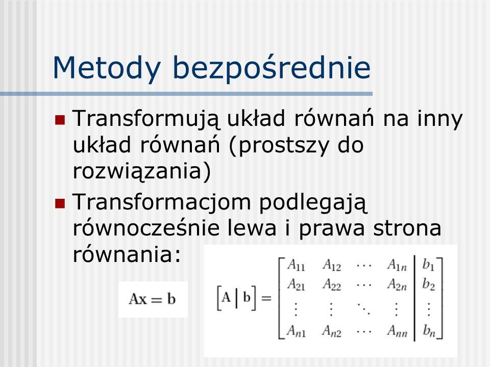 Diagonalna dominacja Stosując piwot, dążymy do uzyskania diagonalnej dominacji Macierz wykazuje d.d., jeśli w każdym wierszu wyraz na przekątnej jest większy od sumy pozostałych wyrazów (w sensie wartości bezwzględnych):